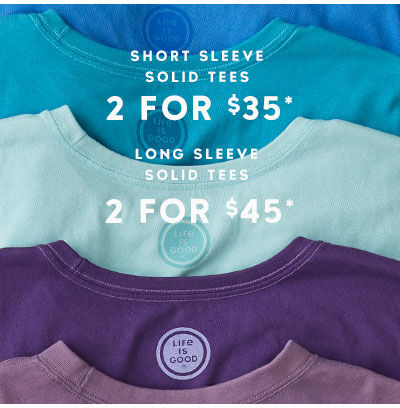 Get 2 Short Sleeve tees for $35 or 2 Long Sleeve Tees for $45
