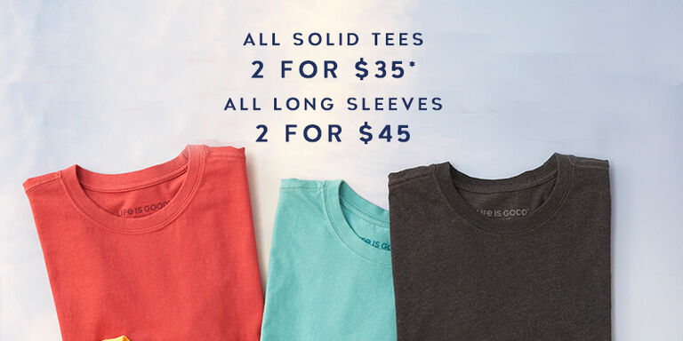 All solid tees 2 for $35, long sleeve 2 for $45