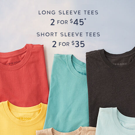long sleeve tees 2 for $45, short sleeve tees 2 for $45