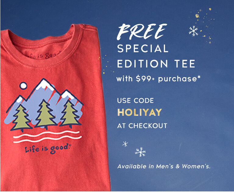 Get a Free Tee with any $99 purchase - use code Holiyay