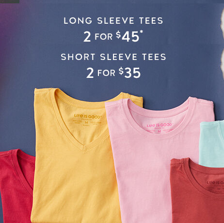 long sleeve tees 2 for $45 short sleeve tees 2 for $35