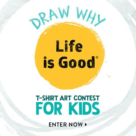 Draw Why Life is Good. Join the Life is Good T-shirt Art Contest