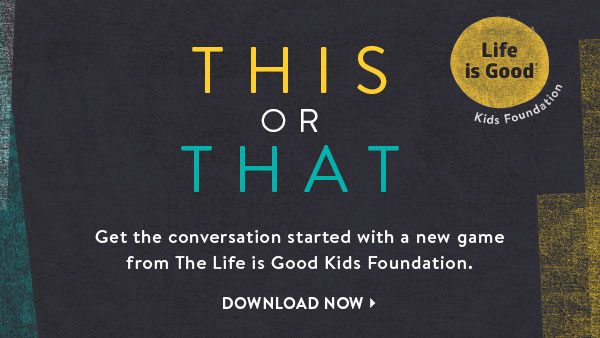 Get the conversation started with a new game from the Life is Good Kids Foundation