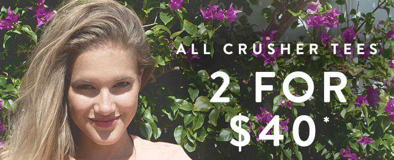 All Crusher Tees 2 For $40 - Shop Now