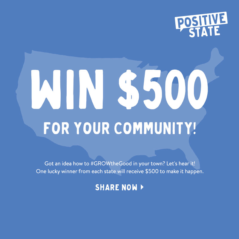 Life is Good Positive State - Win $500 For Your Community