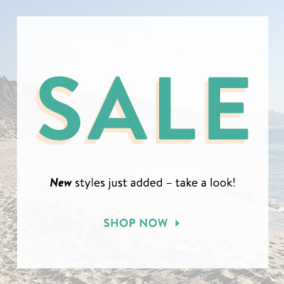 Sale - new styles just added. Take a look.